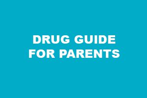 Drug Guide for Parents