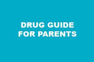Drug Guide for Parents