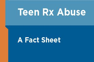 Fact Sheet Teen Rx Abuse