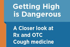 Getting High on Cough Medicine is Dangerous