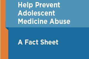 Help Prevent Adolescent Medicine Abuse
