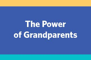 The Power of Grandparents